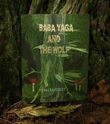 Tin Can Forest's Baba Yaga and The Wolf
